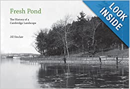 Fresh Pond: The History of a Cambridge Landscape