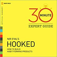 Hooked - 30 Minute Expert Guide: Official Summary to Nir Eyal's Hooked (       UNABRIDGED) by Novato Press Narrated by Jack de Golia