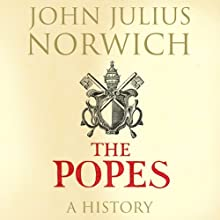 The Popes: A History Audiobook by John Julius Norwich Narrated by Michael Jayston