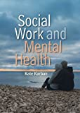 img - for Social Work and Mental Health 1st Edition by Karban, Kate (2011) Hardcover book / textbook / text book