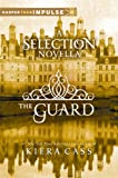 The Guard: A Selection Novella (The selection)