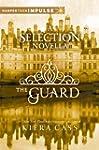 The Guard: A Novella (The selection)