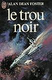 echange, troc Foster Alan-Dean - Le Trou Noir