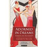 Adorned in Dreams: Fashion and Modernityby Elizabeth Wilson
