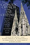 img - for The Catholic Church in the Twenty-First Century: Finding Hope for Its Future in the Wisdom of Its Past book / textbook / text book
