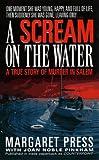 A Scream on the Water: A True Story of Murder in Salem