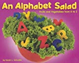 img - for Alphabet Salad: Fruits and Vegetables from A to Z (Alphabet Books) book / textbook / text book