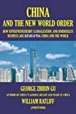 """Book cover for """"China and the New World Order: How Entrepreneurship,Globalization, and Borderless Business Are Reshaping China and the World"""""""