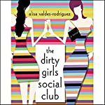The Dirty Girls Social Club | Alisa Valdes-Rodriguez