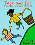 Jack and Jill and Other Nursery Rhymes (0333672313) by Cousins, Lucy