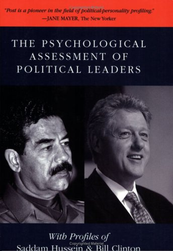 The Psychological Assessment of Political Leaders: With...