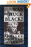 Was Huck Black?: Mark Twain and African-American Voices (Oxford Paperbacks)