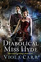 The Diabolical Miss Hyde: An Electric Empire Novel