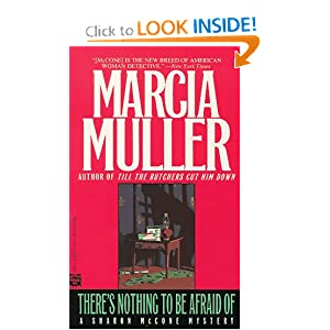 There's Nothing to be Afraid Of  - Marcia Muller