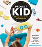 Project Kid: 100 Ingenious Crafts for...