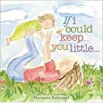 img - for [(If I Could Keep You Little )] [Author: Marianne Richmond] [Aug-2010] book / textbook / text book