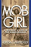 MOB GIRL: A WOMANS LIFE IN THE UNDERWORLD