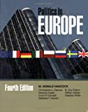 img - for Politics In Europe: An Introduction To the Politics Of the United Kingdom, France, Germany, Italy, Sweden, Russia, Poland, and The European Union, 4th Edition book / textbook / text book