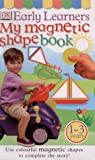 Magnetic Shape Book (Early Learners) (0751314226) by Kindersley, Dorling