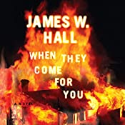 When They Come for You   [James W. Hall]