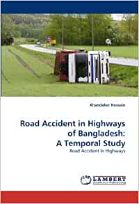 essay about road accident in bangladesh Road accident road accidents today are very common every day we listen to some bus colliding with another, falling in the river or crushing the.
