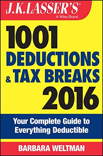 Download J.K. Lasser's 1001 Deductions and Tax Breaks 2016: Your Complete Guide to Everything Deductible