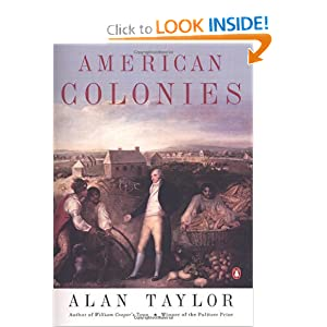 American Colonies: The Settling of North America, Vol. 1 by Alan Taylor