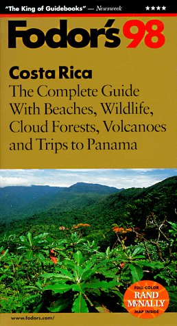 Costa Rica '98: The Complete Guide With Beaches, Wildlife, Cloud Forests, Volcanoes and Trips to  Panama (Fodor's Gold Guides)
