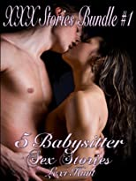 XXX STORIES BUNDLE #1: 5 Babysitter Sex Stories
