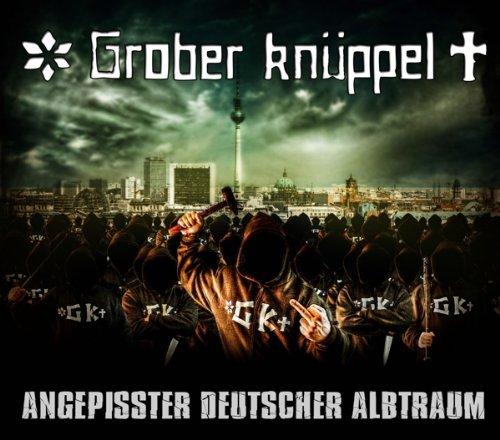 Angepisster Deutscher Albtraum by Grober Kn??ppel