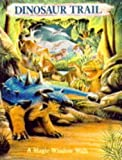 img - for Dinosaur Trail (Magic window walk books) book / textbook / text book