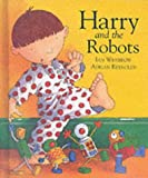 img - for Harry and the Robots book / textbook / text book
