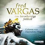 Das barmherzige Fallbeil | Fred Vargas