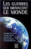 echange, troc Béatrice Bouvet, Patrick Denaud - Les guerres qui menacent le monde