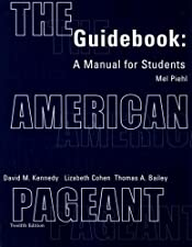 The American Pageant Guidebook A Manual for Students by Mel