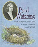 Bird Watching with Margaret Morse Nice (Naturalist's Apprentice) (1575050021) by Ross, Michael Elsohn