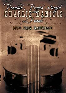 Preachin', Prayin', Singin' With Charlie Daniels and Friends: Live From Nashville