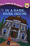 In a Dark, Dark House: A Picture Reader/With 24 Flash Cards (All Aboard Reading)