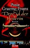 Der Eid der Heilerin: Roman - Posie Graeme-Evans
