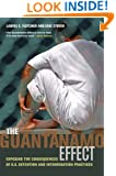 The Guantánamo Effect: Exposing the Consequences of U.S. Detention and Interrogation Practices