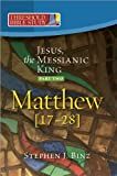 Threshold Bible Study: Jesus, the Messianic King -- Part Two: Matthew 17-28