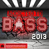 Addicted To Bass 2013 - Ministry of Sound [Explicit]