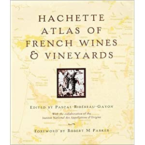 Hachette Atlas Of French Wines & Vineyards
