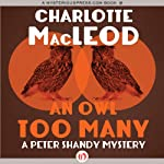An Owl Too Many: Peter & Helen Shandy, Book 8 (       UNABRIDGED) by Charlotte MacLeod Narrated by John McLain