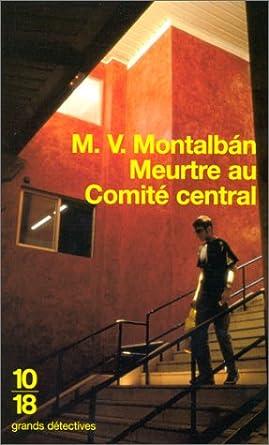 Meurtre au comite central - Manuel Vazquez Montalban
