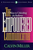 The Empowered Communicator: 7 Keys to Unlocking an Audience (0805418660) by Miller, Calvin