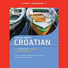 Spoken World: Croatian  by Living Language Narrated by uncredited
