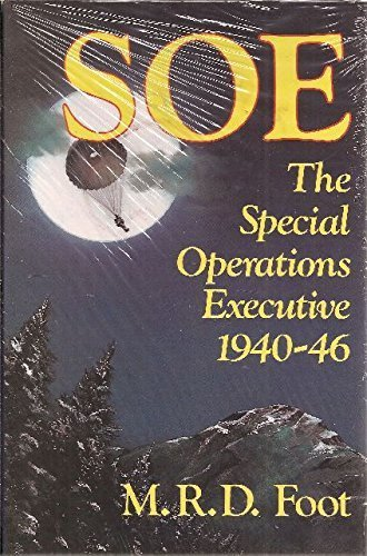 soe-an-outline-history-of-the-special-operations-executive-1940-46-foreign-intelligence-book-series-