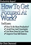 The Art Of Staying Focused: How to Co...