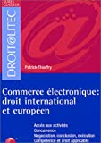 Commerce �lectronique : Droit international et europ�en
